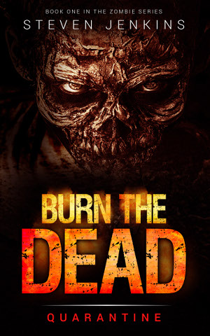 Burn The Dead - Quarantine (Book 1)
