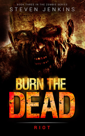 Burn The Dead - Riot (Book 3)