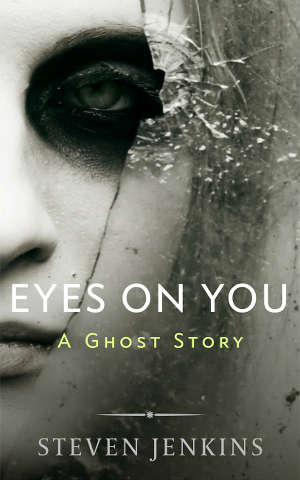 Eyes On You - A Ghost Story
